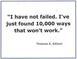 I have not failed - Thomas Edison