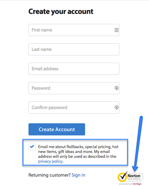 Walmart tells you up front that your email address will only be used in a specific way - and adds some security icons to make you feel more confident about signing up with them and trusting them!