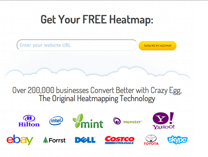 CrazyEgg used a nice array of social proof on their landing page to show who else uses their heatmap analytics so you would feel comfortable to.
